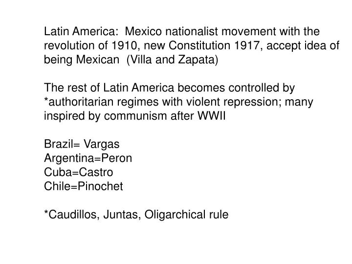 Latin America:  Mexico nationalist movement with the