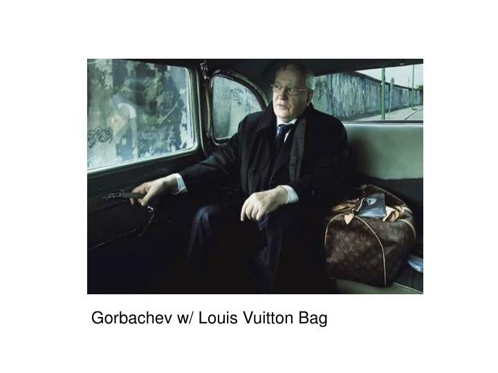 Gorbachev w/ Louis Vuitton Bag
