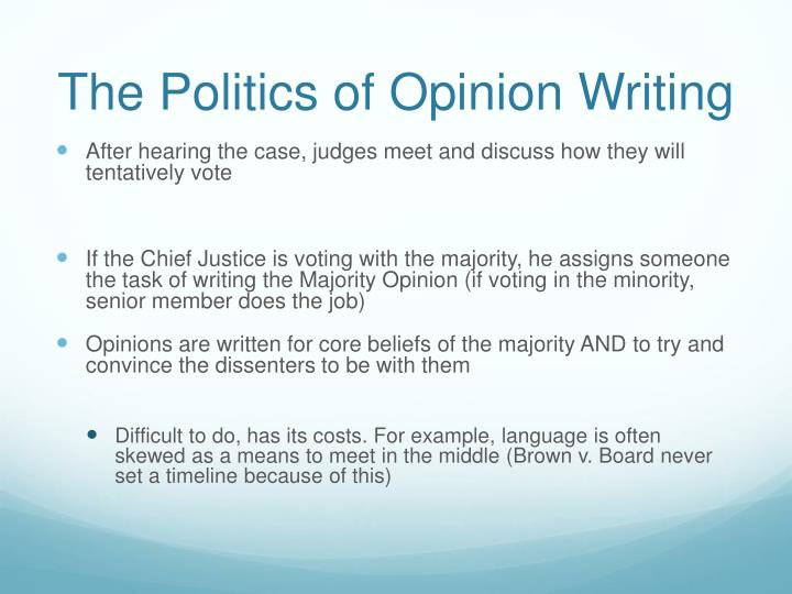 The Politics of Opinion Writing