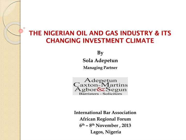 the nigerian oil and gas industry its changing investment climate n.