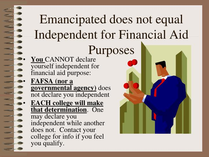 Emancipated does not equal Independent for Financial Aid Purposes