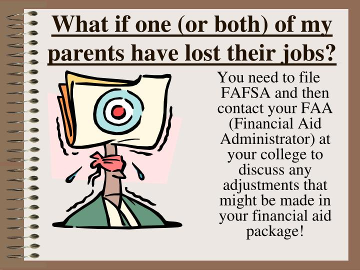 What if one (or both) of my parents have lost their jobs?