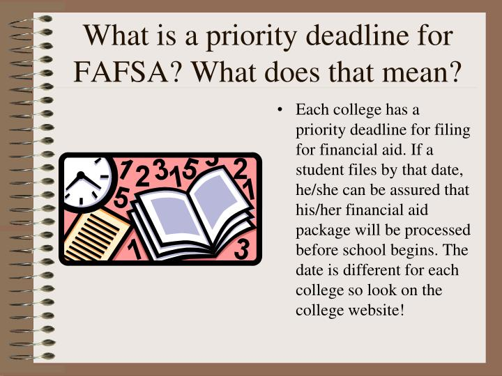 What is a priority deadline for FAFSA? What does that mean?