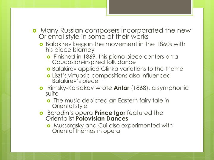Many Russian composers incorporated the new Oriental style in some of their works