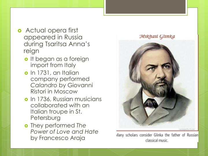 Actual opera first appeared in Russia