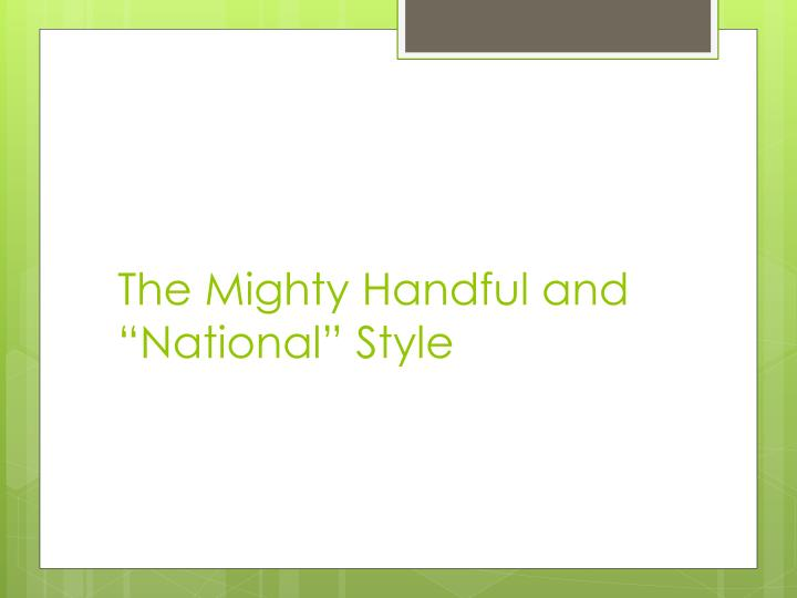 """The Mighty Handful and """"National"""" Style"""