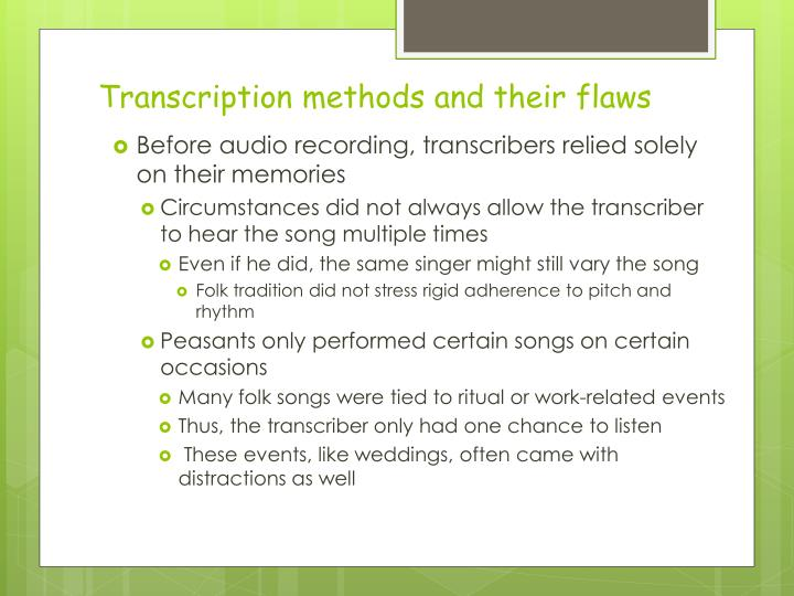 Transcription methods and their flaws