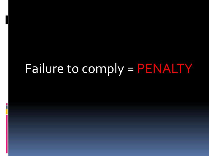 Failure to comply =