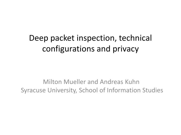 PPT - Deep packet inspection, technical configurations and