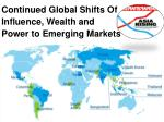 continued global shifts of influence wealth and power to emerging markets