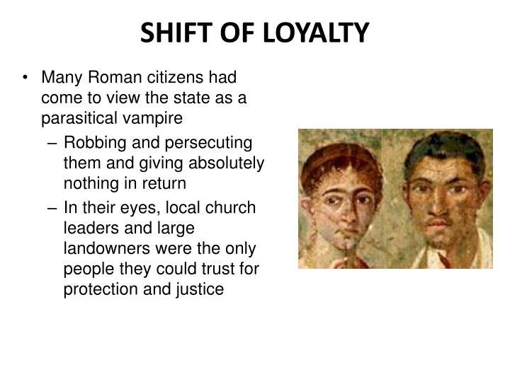 SHIFT OF LOYALTY