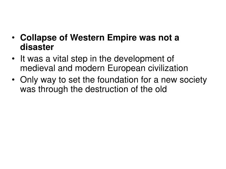 Collapse of Western Empire was not a disaster