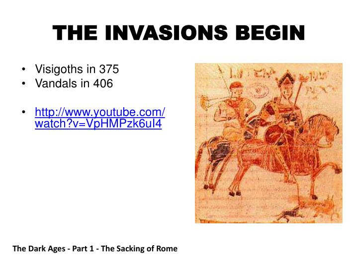 THE INVASIONS BEGIN