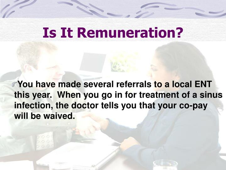 Is It Remuneration?
