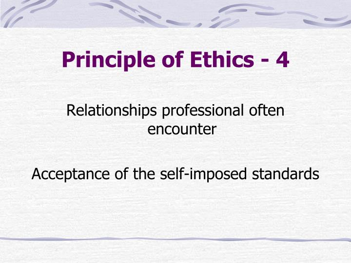 Principle of Ethics - 4