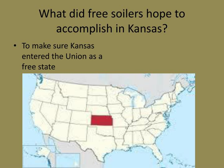 What did free soilers hope to accomplish in kansas