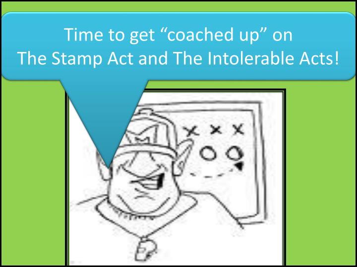 Ppt Time To Get Coached Up On The Stamp Act And The