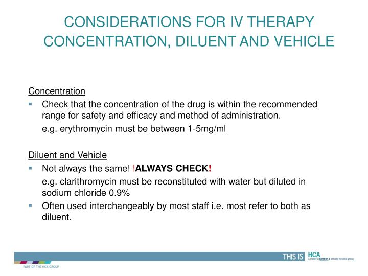 Considerations for IV therapy      Concentration,