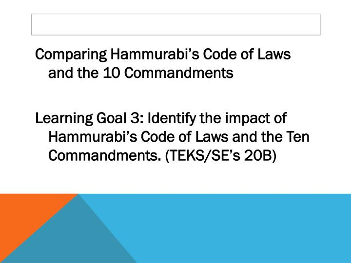 hammurabi's code and the ten commandments Im looking for some differences and similarities between the code of law of hammurabi and the 10 commandments anyone wanna help out.