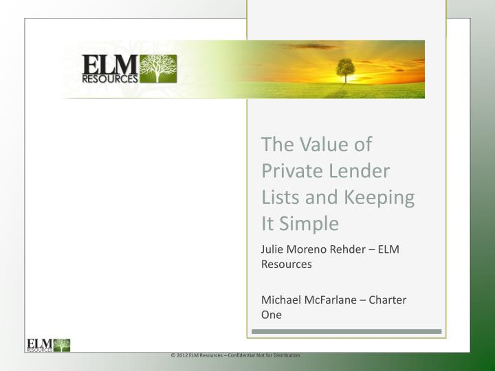 the value of private lender lists and keeping it simple n.