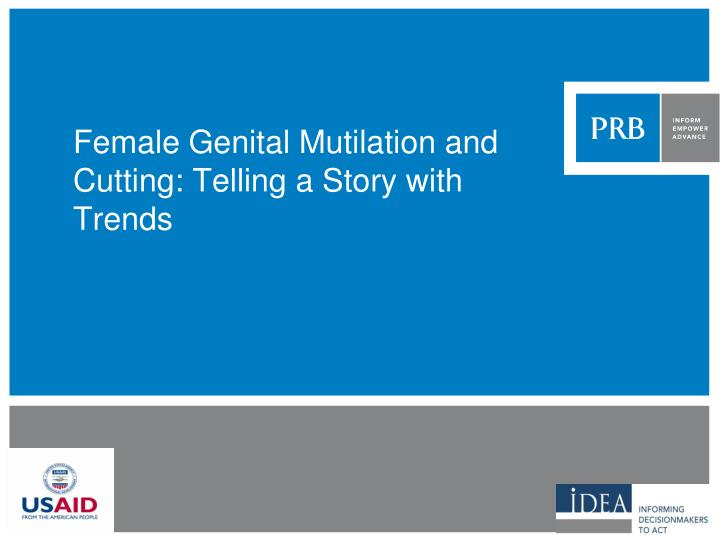 female genital mutilation and cutting telling a story with trends n.