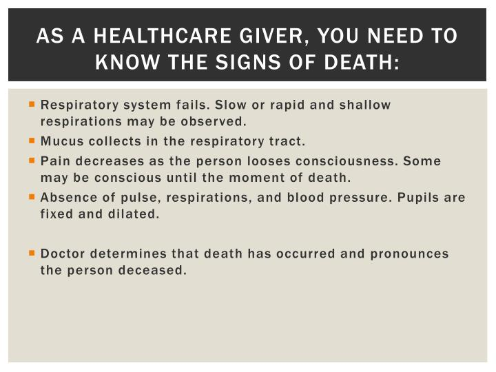 As a healthcare giver, you need to know the signs of death: