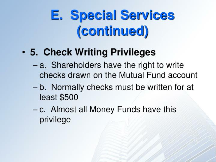 E.  Special Services (continued)