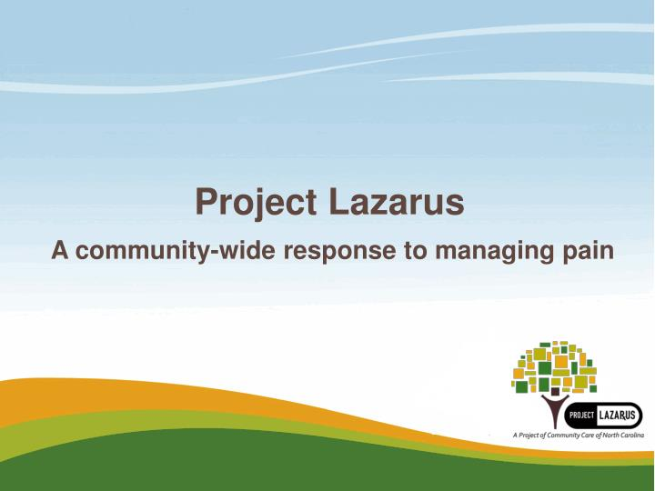 project lazarus a community wide response to managing pain