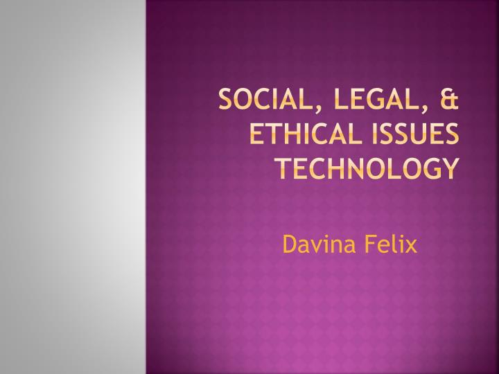 social legal ethical issues technology n.