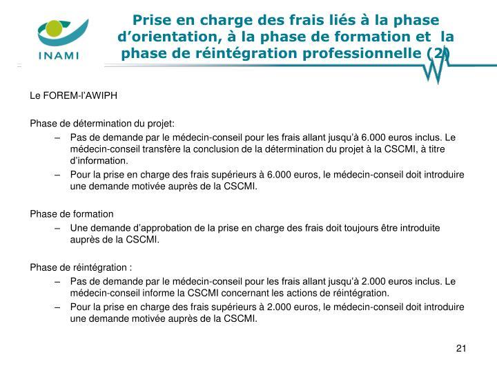 Prise en charge des frais liés à la phase d'orientation, à la phase de formation et  la phase de réintégration professionnelle (2)