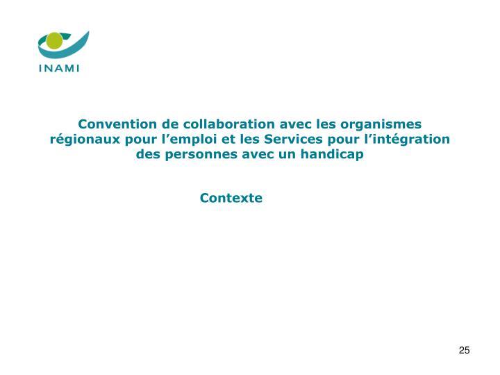 Convention de collaboration avec les organismes régionaux pour l'emploi et les