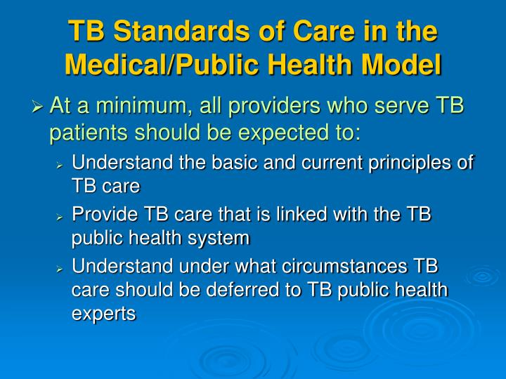 TB Standards of Care in the Medical/Public Health Model