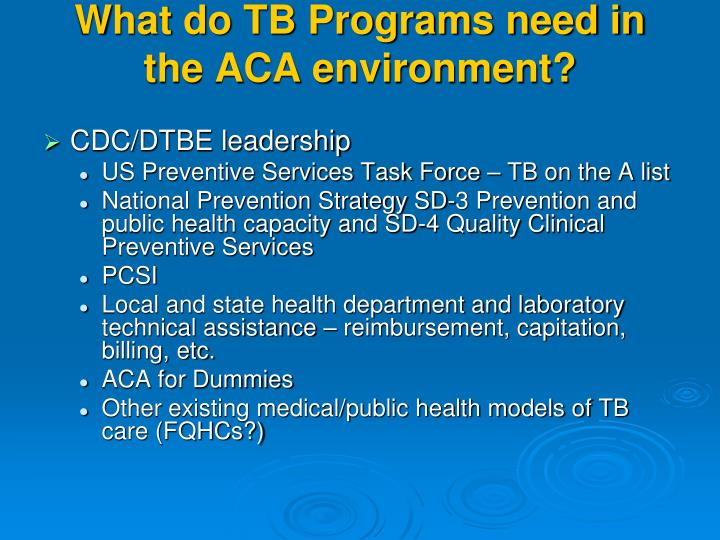 What do TB Programs need in the ACA environment?