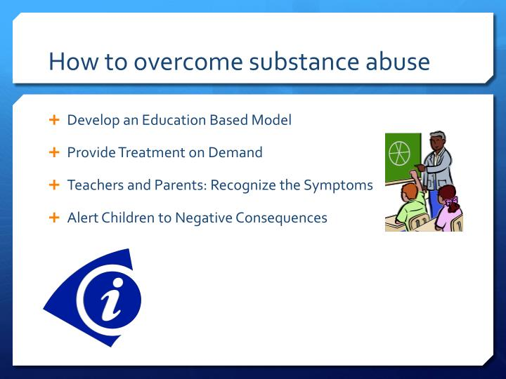 How to overcome substance abuse