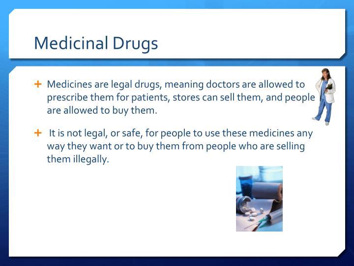 Medicinal drugs