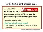 exhibit 13 are bank charges legal