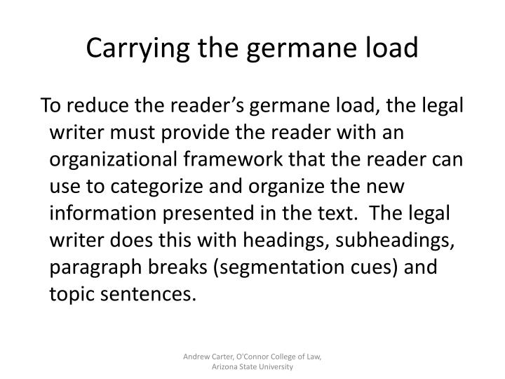 Carrying the germane load