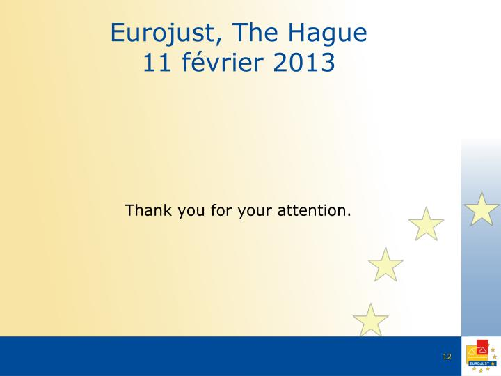 Eurojust, The Hague