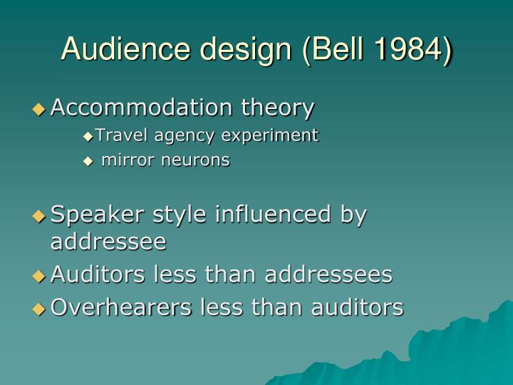 Audience design (Bell 1984)