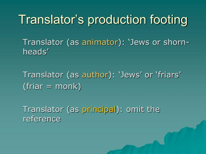 Translator's production footing