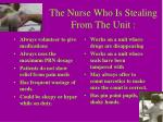 the nurse who is stealing from the unit