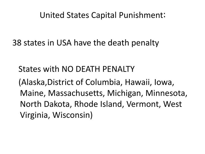 the capital punishment and death penalty in the united states Nearly 150 people have been walked off death row in the united states accordingly, the death penalty will continue to be controversial until it is extinct nearly 150 people have been walked off death row in the united states this country continue to use capital punishment in their.