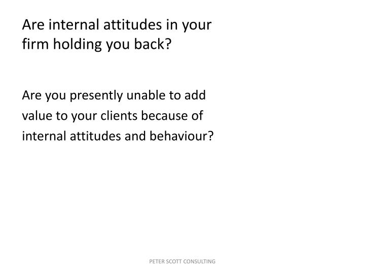 Are internal attitudes in your