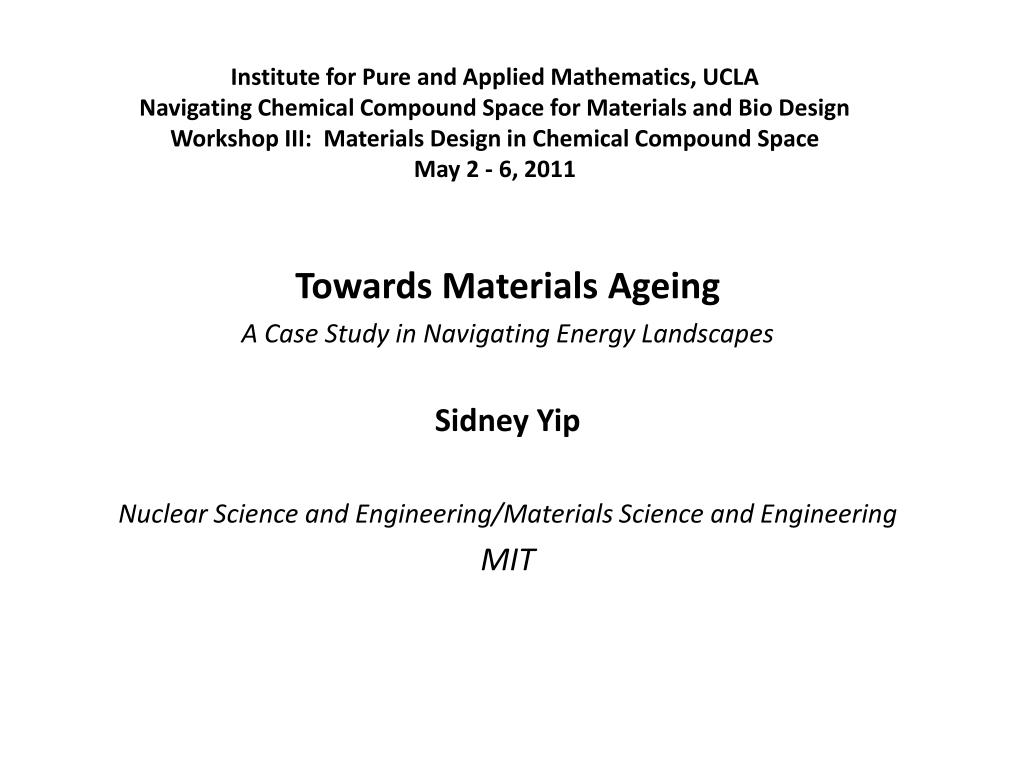 Ppt Towards Materials Ageing A Case Study In Navigating Energy Landscapes Sidney Yip Nuclear Science And Engineering Materia Powerpoint Presentation Id 1558880