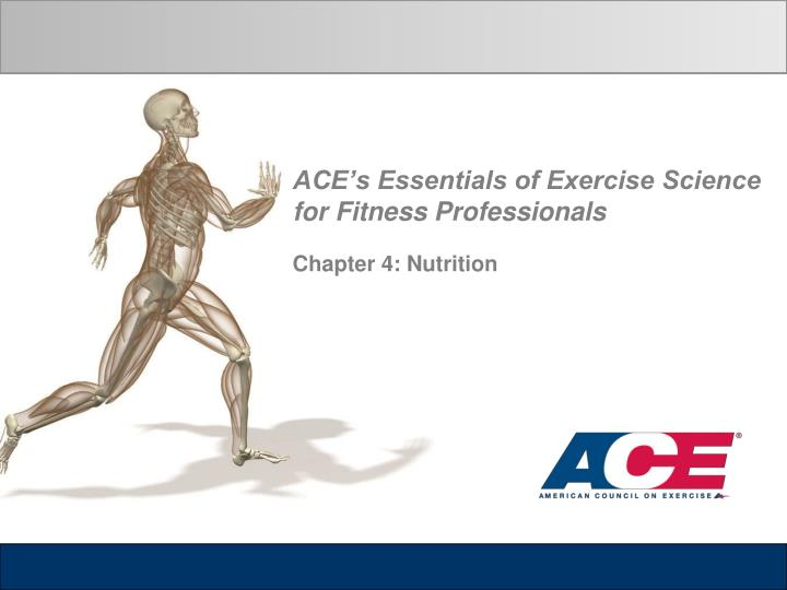 ace s essentials of exercise science for fitness professionals chapter 4 nutrition n.