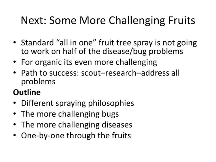 Next: Some More Challenging Fruits