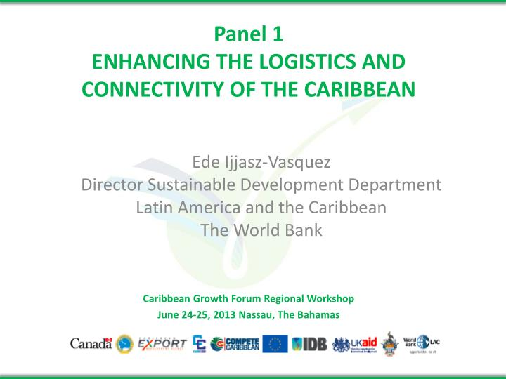 Panel 1 enhancing the logistics and connectivity of the caribbean