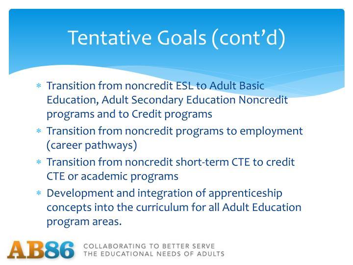 Tentative Goals (cont'd)