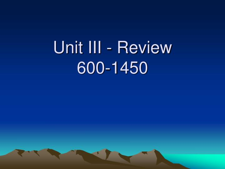 unit iii review 600 1450