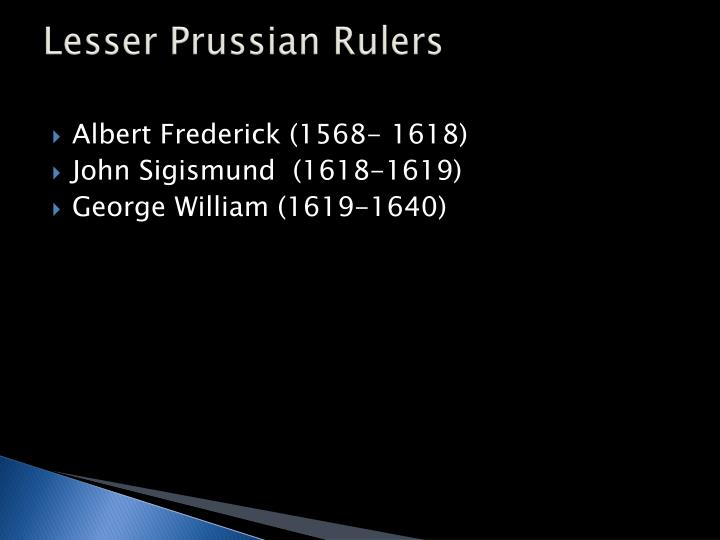 Lesser Prussian Rulers